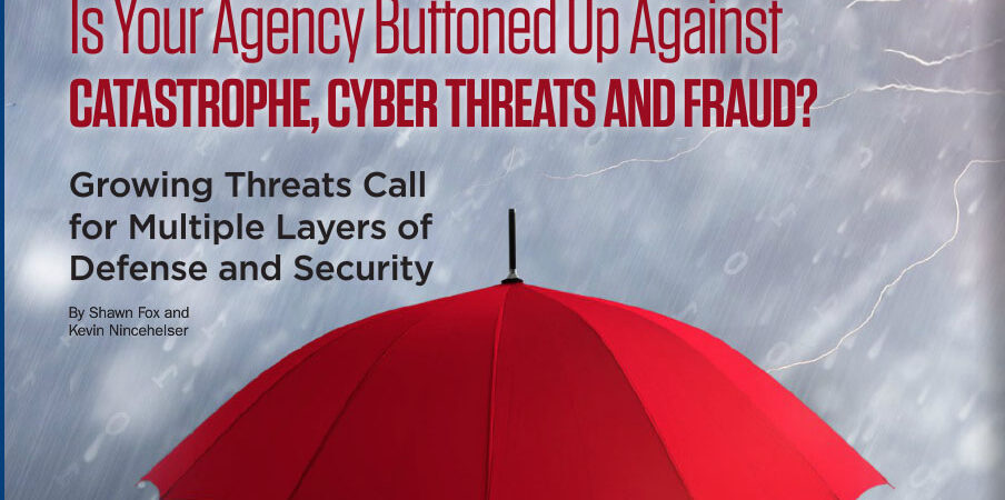 Is Your Agency Button Up Catastrophe, Cyber Threats and Fraud?