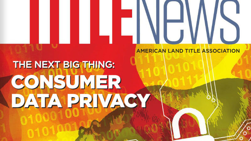 Title News December 2019 The Next Big Thing: Consumer Data Privacy